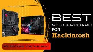 best hackintosh motherboards